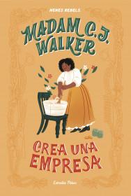 Madam C. J. Walker. Crea una empresa